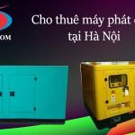 Cho thuê máy phát điện tại Hà Nội giá cạnh tranh